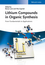 Lithium Compounds in Organic Synthesis: From Fundamentals to Applications (3527333436) cover image