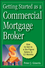 Getting Started as a Commercial Mortgage Broker: How to Get to a Six-Figure Salary in 12 Months (0470246537) cover image