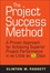 The Project Success Method: A Proven Approach for Achieving Superior Project Performance in as Little as 5 Days (0470455837) cover image