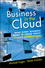 Business in the Cloud: What Every Business Needs to Know About Cloud Computing (0470616237) cover image