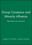 Group Consensus and Minority Influence: Implications for Innovation (0631212337) cover image
