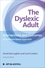 The Dyslexic Adult: Interventions and Outcomes - An Evidence-based Approach, 2nd Edition (1119973937) cover image
