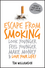 Escape from Smoking: Look Younger, Feel Younger, Make Money and Love Your Life! (1742169937) cover image