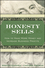 Honesty Sells: How To Make More Money and Increase Business Profits (0470411538) cover image