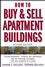 How to Buy and Sell Apartment Buildings, 2nd Edition (0471653438) cover image