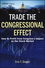 Trade the Congressional Effect: How To Profit from Congress's Impact on the Stock Market (1118362438) cover image