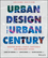 Urban Design for an Urban Century: Shaping More Livable, Equitable, and Resilient Cities, 2nd Edition (1118453638) cover image