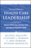 Transforming Health Care Leadership: A Systems Guide to Improve Patient Care, Decrease Costs, and Improve Population Health (1118505638) cover image