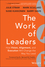 The Work of Leaders: How Vision, Alignment, and Execution Will Change the Way You Lead (1118636538) cover image