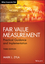 Fair Value Measurement: Practical Guidance and Implementation, 3rd Edition (1119191238) cover image