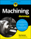Machining For Dummies (1119426138) cover image
