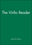 The Virilio Reader (1557866538) cover image