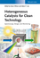 Heterogeneous Catalysts for Clean Technology: Spectroscopy, Design, and Monitoring (3527332138) cover image
