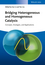 Bridging Heterogeneous and Homogeneous Catalysis: Concepts, Strategies, and Applications (3527335838) cover image