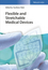 Flexible and Stretchable Medical Devices (3527341838) cover image