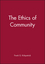 The Ethics of Community (0631216839) cover image