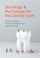 Sociology and Psychology for the Dental Team: An Introduction to Key Topics (0745654339) cover image