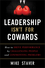 Leadership Isn't For Cowards: How to Drive Performance by Challenging People and Confronting Problems (1118176839) cover image