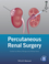 Percutaneous Renal Surgery (1118278739) cover image