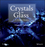 Crystals in Glass: A Hidden Beauty (1118521439) cover image