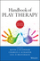 Handbook of Play Therapy, 2nd Edition (1118859839) cover image