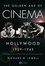 The Golden Age of Cinema: Hollywood, 1929-1945 (1405163739) cover image