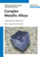 Complex Metallic Alloys: Fundamentals and Applications (3527325239) cover image