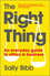 The Right Thing: An Everyday Guide to Ethics in Business (047068853X) cover image