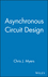 Asynchronous Circuit Design (047141543X) cover image