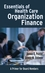 Essentials of Health Care Organization Finance: A Primer for Board Members (078797403X) cover image