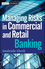 Managing Risks in Commercial and Retail Banking (111810353X) cover image