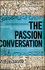 The Passion Conversation: Understanding, Sparking, and Sustaining Word of Mouth Marketing (111853333X) cover image