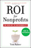 ROI For Nonprofits: The New Key to Sustainability (0470505540) cover image