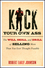 Kick Your Own Ass: The Will, Skill, and Drill of Selling More Than You Ever Thought Possible (0470598840) cover image