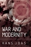 War and Modernity: Studies in the History of Vilolence in the 20th Century (0745626440) cover image