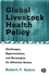 Global Livestock Health Policy: Challenges, Opportunties and Strategies for Effctive Action (0813802040) cover image