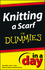 Knitting a Scarf In A Day For Dummies (1118377540) cover image