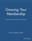 Growing Your Membership: 91 Ways to Recruit & Retain More Members (1118690540) cover image