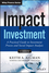 Impact Investment: A Practical Guide to Investment Process and Social Impact Analysis (1118848640) cover image