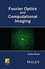 Fourier Optics and Computational Imaging (1118900340) cover image