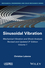 Mechanical Vibration and Shock Analysis, Volume 1, Sinusoidal Vibration, 3rd Edition (1848216440) cover image