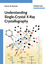 Understanding Single-Crystal X-Ray Crystallography (3527327940) cover image