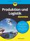 Produktion und Logistik für Dummies (3527813640) cover image