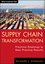 Supply Chain Transformation: Practical Roadmap to Best Practice Results (1118314441) cover image
