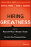 Hiring Greatness: How to Recruit Your Dream Team and Crush the Competition (1119147441) cover image