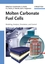 Molten Carbonate Fuel Cells: Modeling, Analysis, Simulation, and Control  (3527314741) cover image