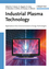Industrial Plasma Technology: Applications from Environmental to Energy Technologies (3527325441) cover image