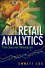 Retail Analytics: The Secret Weapon (1118099842) cover image