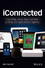 iConnected: Use AirPlay, iCloud, Apps, and More to Bring Your Apple Devices Together (1118543742) cover image
