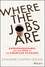 Where the Jobs Are: Entrepreneurship and the Soul of the American Economy (1118573242) cover image
